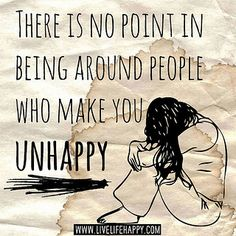 There is no point in being around people who make you unhappy. by deeplifequotes, via Flickr