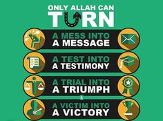 Only Allah can turn a mess into a message, a test into a testimony, a trial into a triumph & a victim into a victory #ramadan #islam #muslim #prayer
