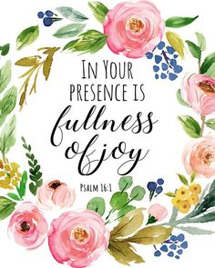 Psalm In Your presence is fullness of joy Quote Printable Bible Verse Print Scripture Print Christian Quote Flowers Quote Wall Art Psalm In Your presence is fullness of joy Quote Printable Bible Verses, Bible Verses Quotes, Scripture Verses, Bible Scriptures, Biblical Quotes, Prayer Quotes, Psalm 16, Joy Quotes, Wall Art Quotes