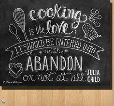 """Cooking is Like Love"" Julia Child Quote Chalkboard Art Print #luvocracy #print #graphicdesign"