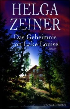 Helga Zeiner - Das Geheimnis von Lake Louise