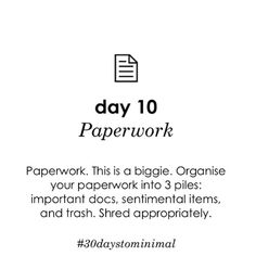 Day 10 of #30daystominimal: Paperwork. This one is tough. Even in today's digital age I get so many papers, mail & little notes cluttering up my desk, table, & fridge. A few helpful steps I took that might help you: switch all your bills to electronic, throw out your mail basket (if you have one!) as it becomes a catch all, and recycle magazines once you're done with them. Hope this helps!