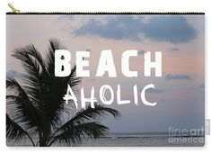 Beachaholic - Carry-All Pouch