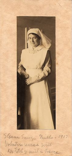Eleanor Ensign Mills - 1917  Volunteer nurse with Dr. Fitch's unit in France