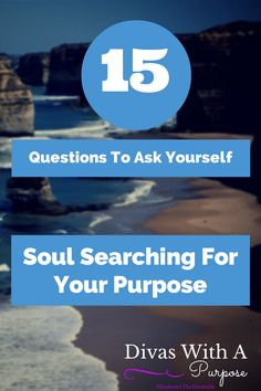 15 Questions To Ask Yourself to help determine your purpose, your passion, your call to action. #EmbraceTheDivatude