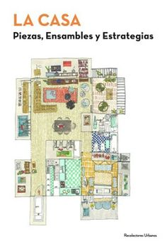 La casa : piezas, ensambles y estrategias / [directores, María Carreiro, Cándido López]. Recolectores Urbanos, Sevilla : 2016. 235 p. : il. Colección: Conferences CSS ; 7. ISBN 9788494493607 Arquitectura -- Teoría. Arquitectura doméstica. Sbc Aprendizaje A-728.1 CAS http://millennium.ehu.es/record=b1854395~S1*spi