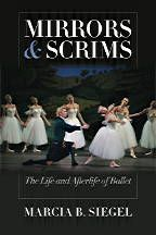 """Mirrors and Scrims: The Life and Afterlife of Ballet,"" by Marcia B. Siegel (2010)"