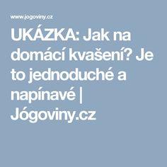 UKÁZKA: Jak na domácí kvašení? Je to jednoduché a napínavé | Jógoviny.cz
