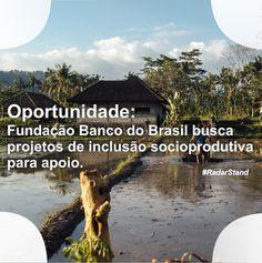 Fundação Banco do Brasil está com edital aberto para apoio a projetos de inclusão socioprodutiva. Inscrições até: 30/04/16. Acesse e saiba mais. Disponível em: http://radarstand.com.br/portfolio/fbb/