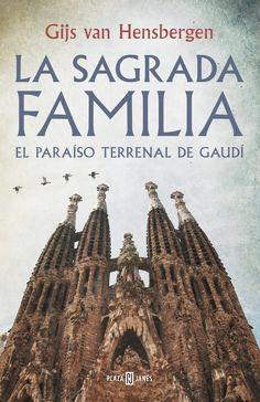 Van Hensbergen, Gijs. LA SAGRADA FAMÍLIA.: El paradís terrenal de Gaudí. Plaza & Janés, 2016.
