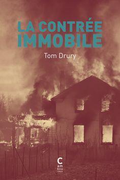 La contrée immobile, Tom Drury, éd.Cambourakis