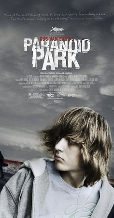 Directed by Gus Van Sant.  With Gabe Nevins, Daniel Liu, Taylor Momsen, Jake Miller. A teenage skateboarder's life begins to fray after he is involved in the accidental death of a security guard.