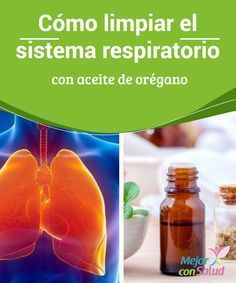 Cómo limpiar el sistema respiratorio con aceite de orégano Las propiedades del aceite de orégano pueden ser muy beneficiosas a la hora de eliminar toxinas y tratar problemas del aparato respiratorio, como resfriados, infecciones o inflamaciones