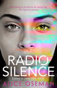 Radio Silence by Alice Oseman | Expected publication: February 25th 2016 by Harper Collins Children's Books