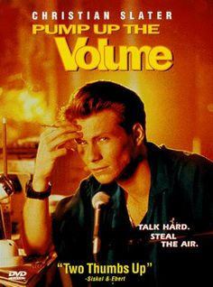 Pump Up the Volume (1990) Rated R  7.1    Mark runs a pirate radio station and causes an uproar when he speaks his mind and enthralls fellow teens.