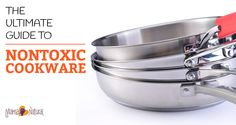 Looking for the best cookware to replace your old toxic ones? Here are some safe, nontoxic cookware options for every dish and every cooking style.