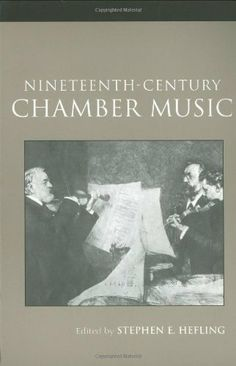 Nineteenth-Century Chamber Music (Routledge Studies in Musical Genres) by Stephen Hefling. $40.81. Edition - 2. Publication: October 24, 2003. Publisher: Routledge; 2 edition (October 24, 2003)