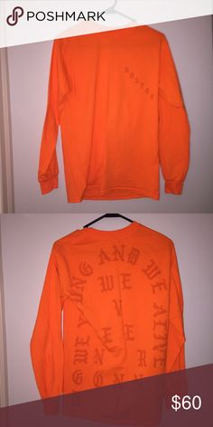 """Pablo Boston Shirt Long sleeve Orange Boston Pablo Shirt. Kanye west line. """"We young and we alive, we ain't never gonna die"""" never worn. Yeezy Tops"""