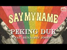 Peking Duk - Say My Name (feat. Benjamin Joseph)