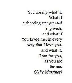 You are my 'what if'