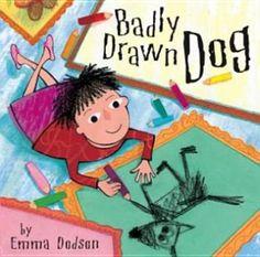 """Emma Dodson. """"Badly drawn dog."""" PZ8.9.D63B33"""