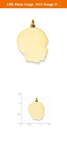10K Plain Large .013 Gauge Facing Right Engravable Boy Head Charm. Attributes Polished 10K Yellow gold Engravable Product Description Material: Primary - Purity:10K Length of Item:30 mm Material: Primary:Gold Width of Item:20 mm Product Type:Jewelry Jewelry Type:Pendants & Charms Sold By Unit:Each Material: Primary - Color:Yellow.
