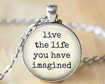 Inspirational Quote Necklace, Live the Life You Have Imagined, Thoreau Quote, Inspired Jewelry