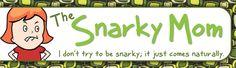 I love snarky biotches
