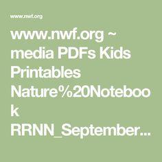 www.nwf.org ~ media PDFs Kids Printables Nature%20Notebook RRNN_September2013.ashx