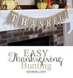 Easy Thanksgiving Bunting from Landeelu - the perfect banner for your mantel, doorway, wall or entry.  Easy step by step DIY tutorial for Fall and Thanksgiving decorating!