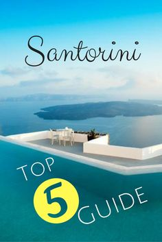 Top 5 Guide to Santorini Greece on what to do, where to go, places to visit, what to eat, things to do, restaurants, bars, etc!