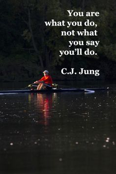 """You are what you do, not what you say you'll do."" – C.J. Jung – On image of Lake Carnegie, Princeton, NJ, taken by Florence McGinn – Creativity takes commitment and action, courage and inspiration. Explore tips and quotes on writing inspiration at http://www.examiner.com/article/writing-inspiration-from-water-and-nature-tips-and-quotes"