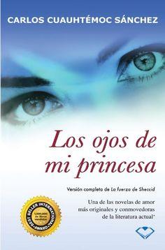 Los Ojos De Mi Princesa Versión Completa De La Fuerza De Sheccid Spanish Edition Novelas De Amor Libros De Misterio Listas De Libros