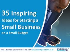 35 Inspiring Small Business Ideas to Start on a Small Budget by Oxbridge Academy via slideshare