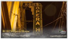 Ghost Hunting, Haunted Places, Kentucky, Opera House, Neon Signs, Opera, Scary Places, Haunted Houses