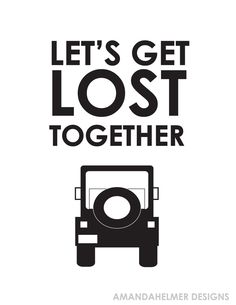 +let's+get+lost+quotes   Let's Get Lost
