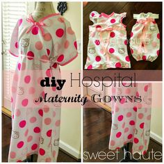 *SWEET HAUTE*: How to make DIY Maternity Hospital Gown- FREE Pattern