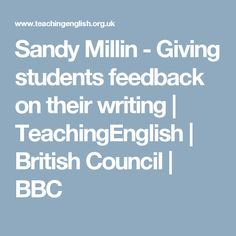 Sandy Millin - Giving students feedback on their writing | TeachingEnglish | British Council | BBC