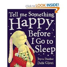 Tell Me Something Happy Before I Go to Sleep, another favorite book to read with the kids