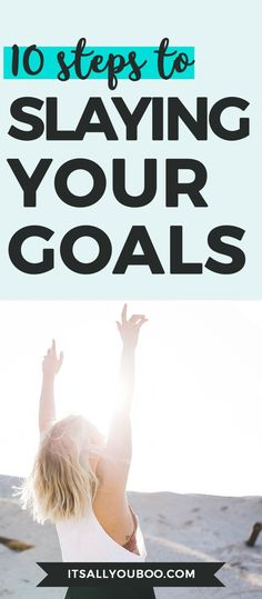 Tired of setting goals you never actually achieve? Here are ten steps to slaying your goals this year! Get your free guide.