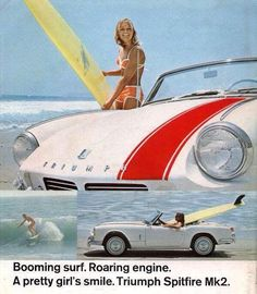 Triumph ad with surfing theme Triumph Motor, Triumph Sports, Triumph Car, Vintage Surf, Vintage Ads, Vintage Classics, Coventry, Dream Cars, Bikini Rouge