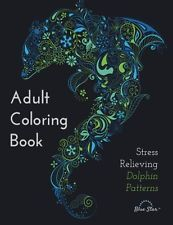 Adult Coloring Book Stress Relieving Dolphin Patterns 2015 Release for Grown-ups