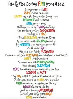 """No more 'I'm bored!"""" An A to Z of fun for tweens with printable activity poster. Great for school holidays, Spring break, etc"""