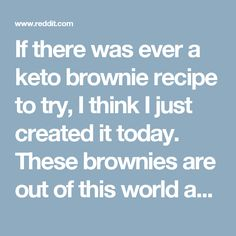 If there was ever a keto brownie recipe to try, I think I just created it today. These brownies are out of this world and will run you a mere 3g of carbs per serving. Recipe in comments! - ketorecipes