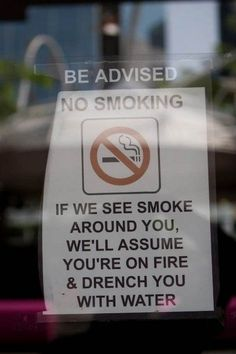 We should put this outside where I work...so many people smoke where they're not supposed to...