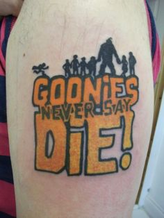 Goonies Tattoo.  LOVE!