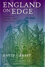 England on Edge by David Cressy - an indepth study of the road to the English Civil War