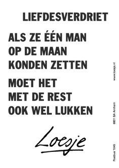 word vol op de maan Words Quotes, Wise Words, Life Quotes, Great Quotes, Funny Quotes, Inspirational Quotes, Dutch Quotes, Sarcasm Humor, Typography Quotes