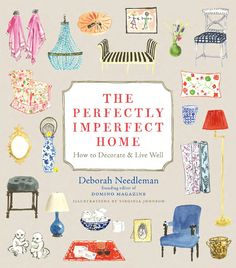 The Perfectly Imperfect Home by Deborah Needleman....I want it for the illustrations by Virginia Johnson!