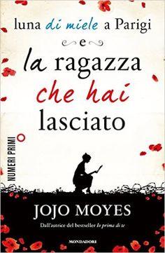 La ragazza che hai lasciato + Luna di miele a Parigi eBook: Jojo Moyes: Amazon.it: Kindle Store